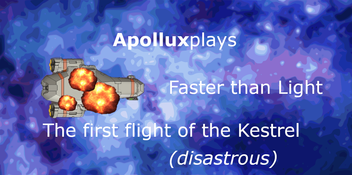 FTL: First flight of the Kestrel (disastrous)