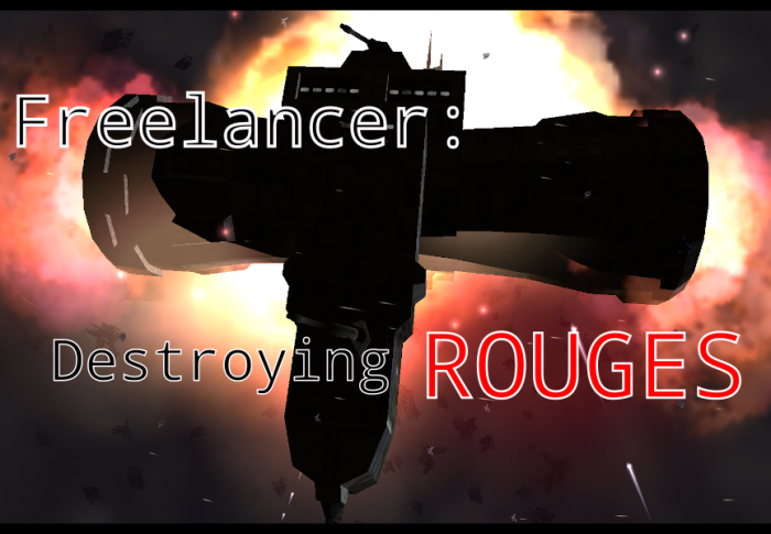 Freelancer Episode 2: Destroying Rouge Base