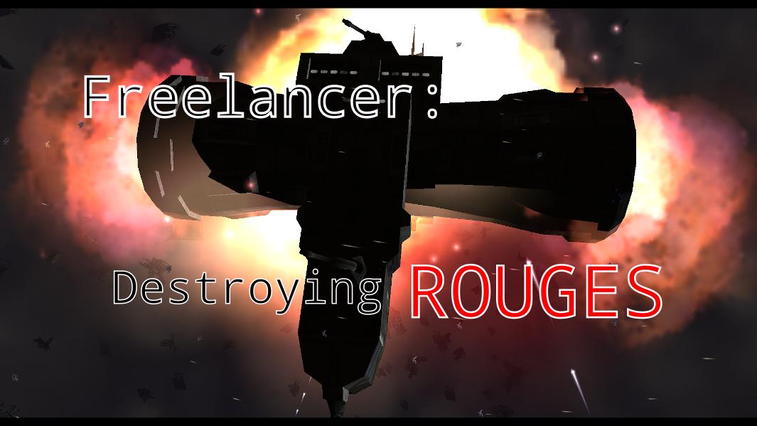 Freelancer Episode 2: Destroying Rouge Base