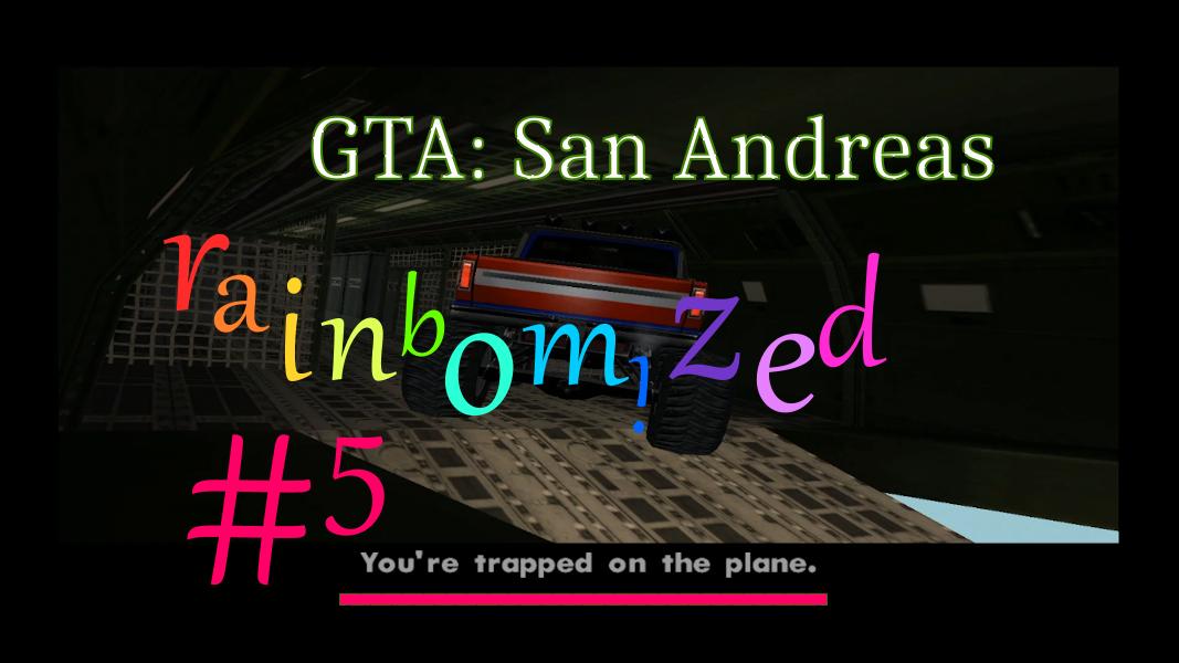 GTA:SA rainbomized Let's play #5