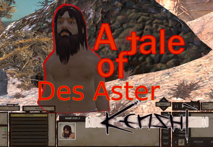 A tale of Des Aster – Let's play Kenshi #1
