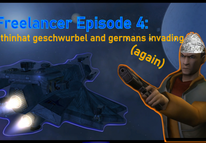 Freelancer Episode #4: Thinfoilhat geschwurbel and the germans invading (again)